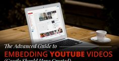 The Advanced Guide to Embedding Youtube Videos (Google Should Have Created)