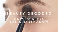 How to Apply Basic Eyeshadow | Beauty Decoded