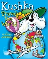 Kushka Travels the World   Silver - Children's Picture Books (Suitable for Ages Birth to 9): Adventure, Adventurers & Heroes