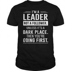 I Love i_m-a-leader T shirts
