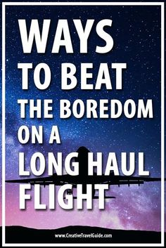 Congratulations!You've just booked one of the longest flights that you could have possibly booked. Now you have to get creative and plan the best ways to fight the boredom of a #long-haul #flight. Let's look at some of the best ways to do just that.