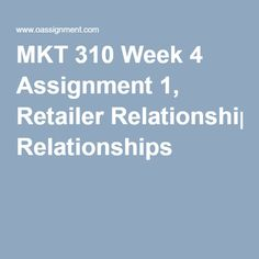 Best Resources for Homework Help: MKT 310 Course. Find MKT 310 Assignment, Discussion Questions, Quiz and Final Exam for USA Students Final Exams, Homework, Relationships, Management, Retail, Marketing, Finals, Relationship, Dating