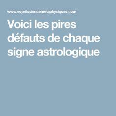 Voici les pires défauts de chaque signe astrologique Signes Zodiac, Les Chakras, Meditation, Gemini Quotes, Astrology Signs, Self Help, Physique, Voici, Health Fitness