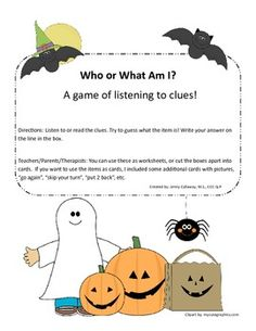 Here is a Freebie! Identify common everyday items, including some Halloween Vocab, from 3 clues! Work on making inferences, listening to a description, identifying from categories/attributes, and more! Use as worksheets, a game (I added game cards), or a smartboard class activity! Enjoy!