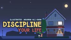 Discipline Your Life | illustrated | Nouman Ali Khan