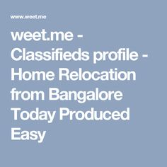 weet.me - Classifieds profile - Home Relocation from Bangalore Today Produced Easy