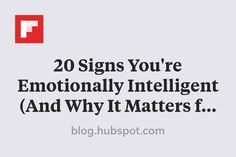 20 Signs You're Emotionally Intelligent (And Why It Matters for Your Career) http://flip.it/QbNk3