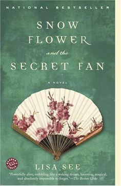 Snow Flower and the Secret Fan - one of my favs!