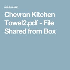 Chevron Kitchen Towel2.pdf - File Shared from Box