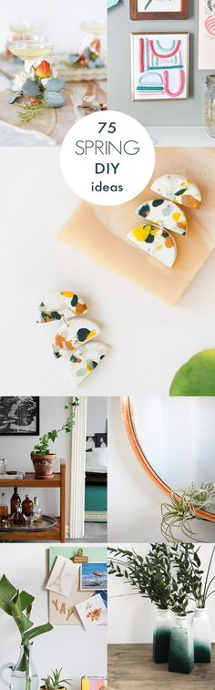 Spring is in the air and it's time to start a new craft project (or 75). Check out these 75 modern DIY ideas to make for spring.