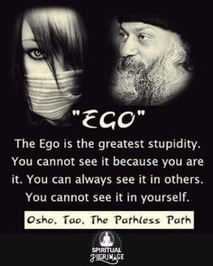 Mindful and Inspirational Quote By Osho Osho Quotes On Life, Ego Quotes, Gandhi Quotes, Strong Quotes, Wisdom Quotes, Qoutes, Mahatma Gandhi, Ego Vs Soul, Dalai Lama