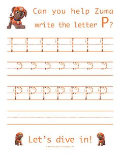Learn to write the uppercase letter P with Zuma from Paw Patrol! Life As A Moore...: Paw Patrol Letters O And P...