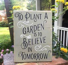 Garden Sign. Gift for Gardener. To Plant a by ASentimentalSeason