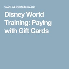 Disney World Training: Paying with Gift Cards