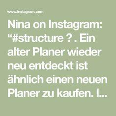 """Nina on Instagram: """"#structure ✨ . Ein alter Planer wieder neu entdeckt ist ähnlich einen neuen Planer zu kaufen. Ich genieße die Farbe, wie manche Inserts…"""" Alter, Math Equations, Instagram, Color"""