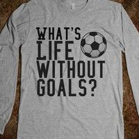 Goals - Soccer - Skreened T-shirts, Organic Shirts, Hoodies, Kids Tees, Baby One-Pieces and Tote Bags