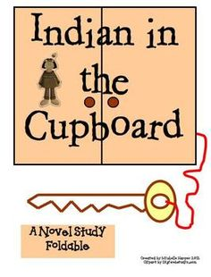 Indian In The Cupboard Foldable Indian In The Cupboard Book Study Authors Purpose