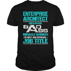 Awesome Tee For Enterprise Architect T-Shirts, Hoodies. GET IT ==►…