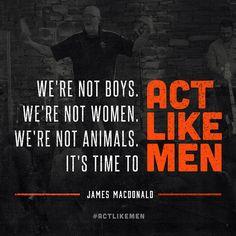 actlikemen quotes | Act Like Men Conference 2013 | James MacDonald, Mark Driscoll, Greg ...