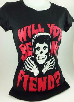 Will you be my fiend? Misifts ladies fitted band shirt - babydoll style. Many sizes available. Great for fans of Punk Rock, Grunge, Gothic, Misfits, Danzig, Alice Cooper, Heavy Metal, Rock N Roll, Skeleton, Horror, Halloween etc.. Only $23!!!