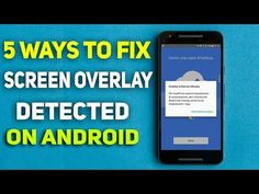 5 Ways to FIX Screen Overlay Detected on any Android (2018 Method)
