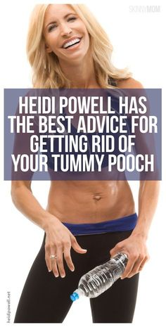 Heidi Powell has the best advice to get rid of your tummy pooch