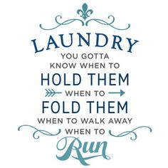 Silhouette Design Store: laundry: gotta know when to fold phrase Silhouette Cameo Projects, Silhouette Design, Laundry Quotes, Laundry Room Signs, Laundry Rooms, Cricut Design, Vinyl Projects, Decoration, Lettering