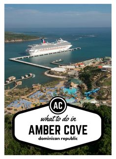 What to do in Amber Cove - Dominican Republic. Carnival Cruise's new port in the Caribbean.