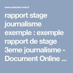 rapport stage journalisme exemple : exemple rapport de stage 3eme journalisme - Document Online (article)