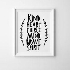 Monochrome nursery print, prints for nursery wall art quote, Kind heart fierce mind brave spirit, Scandinavian print, playroom printable art by MiniLearners on Etsy https://www.etsy.com/listing/529978111/monochrome-nursery-print-prints-for