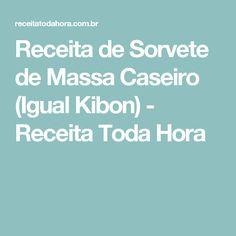 Receita de Sorvete de Massa Caseiro (Igual Kibon) - Receita Toda Hora