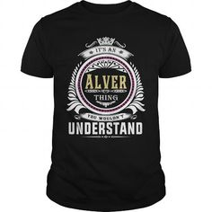 Awesome Tee  Alver  Its an Alver Thing You Wouldnt Understand  T Shirt Hoodie Hoodies YearName Birthday T-Shirts #tee #tshirt #named tshirt #hobbie tshirts #alver