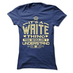 IT IS WAITE THING AWESOME SHIRT