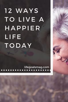 How to be happy and tips for living your best life.
