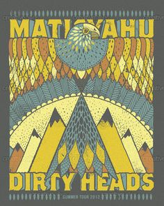 Created by Nate Harris for the contest to design a tour poster for Matisyahu & The Dirty Heads 2012 North American Summer Tour