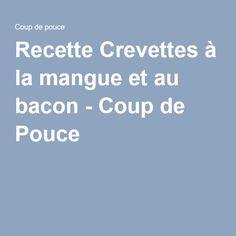 Recette Crevettes à la mangue et au bacon - Coup de Pouce