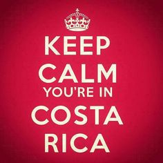 Keep Calm Youre In Cr Costa Rica Holiday Keep Calm Native Country