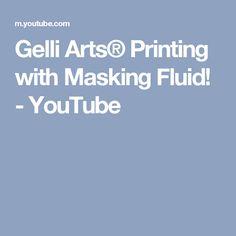 Gelli Arts® Printing with Masking Fluid! - YouTube
