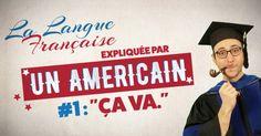 [VIDEO] Ça va  La langue française expliquée par un Américain (Ep 01)
