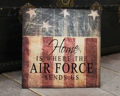 Home is where the Air Force sends us by SignandGiftGallery on Etsy