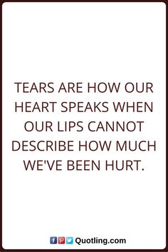 Tears Quotes Tears are how our heart speaks when our lips cannot describe how much we've been hurt. Tears Quotes, Woman Quotes, Strong Women, Crying, It Hurts, Lips, Wisdom, Thoughts, Feelings