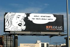 "KFI AM 640 billboard. ""Golly... Sometimes the truth really  hurts"""