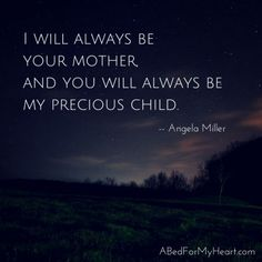 """""""as bereaved mothers, our deepest cry and longing is for our motherhood to be honored and recognized, for our children, in heaven or on earth, to be remembered."""" I'm still a mother. Precious Children, My Children, My Beautiful Daughter, To My Daughter, Daughters, Missing My Son, Grieving Mother, Love Of My Life, My Love"""