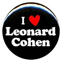 "1"" I Love Leonard Cohen Button/Pin by Penny Lane Gifts. $0.01. 1"" I Love Leonard Cohen Button/Pin"