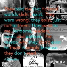 Divergent, Harry Potter, Percy Jackson, Hunger Games and Disney. Read books, you escape reality.