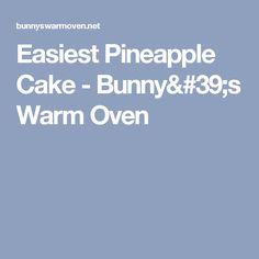 Easiest Pineapple Cake - Bunny's Warm Oven