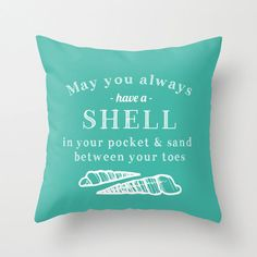 May You Always Have a Shell Pillow Cover, beach quote pillow, beach decor, turquoise blue pillow