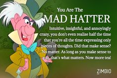 Which Alice in Wonderland character are you? I got mad hatter