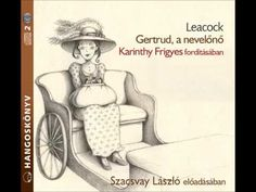 Leacock: Gertrud, a nevelőnő - hangoskönyv - YouTube