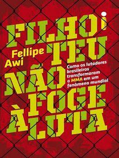 Ebooks Grátis PDF: Filho Teu Não Foge à Luta – Fellipe Awi - Ebooks G...